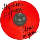 Closer To You/Hyphen Hyphen