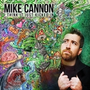I Think It Just Kicked In/Mike Cannon