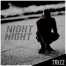 Night Night/Trizz