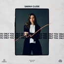 Only You/Sarah Close