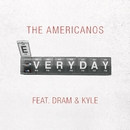 Everyday (feat. DRAM & Kyle)/The Americanos