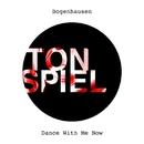 Dance with Me Now/Bogenhausen