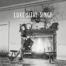 Nothing Stays the Same/Luke Sital-Singh