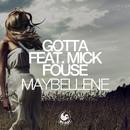 Maybellene (feat. Mick Fousé)/Gotta