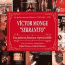 "Una guitarra flamenca imprescindible: Sus grabaciones para Hispavox/EMI (1962-65) [Remaster 2017]/Victor Monge ""Serranito"""