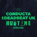Hurt Me (Notion Remix)/Conducta & Deadbeat UK