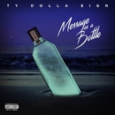 Message In A Bottle/Ty Dolla $ign