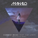 Current Mood (feat. Cat Lewis) [Truth x Lies Remix]/Mahalo