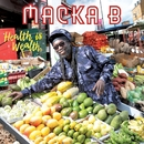 Health Is Wealth/Macka B