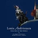Andriessen: Theatre of the World/Los Angeles Philharmonic