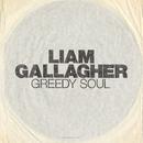 Greedy Soul/Liam Gallagher