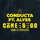 Come & Go (feat. Alyss & Scrufizzer) [Remix]/Conducta