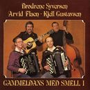 Gammeldans med smell i/Brødrene Syversen, Arvid Flaen, Kjell Gustavsen