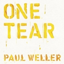 One Tear/Paul Weller
