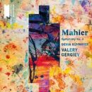 Mahler: Symphony No. 4/Valery Gergiev