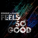 Feels So Good (Sonique vs. Ramiro) [Remixes]/Sonique & Ramiro