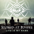 Life Is My Name/Stoned At Pompeii