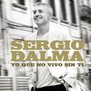 Yo que no vivo sin tí/Sergio Dalma