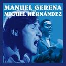 Manuel Gerena con Miguel Hernández/Manuel Gerena