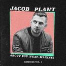 About You (feat. Maxine) [Remixes, Vol.1]/Jacob Plant