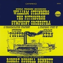 Bennett: A Commemoration Symphony to Stephen Foster & A Symphonic Story of Jerome Kern/Pittsburgh Symphony Orchestra & William Steinberg
