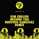 Missing You (Nurvous Gangstaz Remix)/Kim English