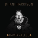IN///PARALLEL/Dhani Harrison