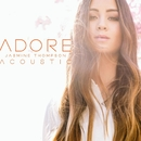 Adore (Acoustic)/Jasmine Thompson