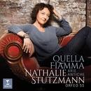 Quella Fiamma/Nathalie Stutzmann