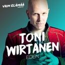 Eden (Vain elämää kausi 7)/Toni Wirtanen