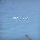 Hear You/Pola Rise