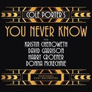 Cole Porter's You Never Know (World Premiere Cast Recording)/Cole Porter