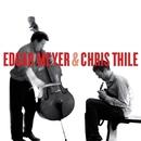 Edgar Meyer and Chris Thile/Edgar Meyer and Chris Thile