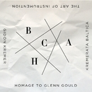 The Art of Instrumentation: Homage to Glenn Gould/Gidon Kremer / Kremerata Baltica
