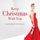 Keep Christmas with You/Katherine Penfold