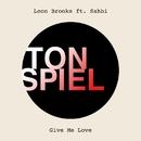 Give Me Love (feat. Sahbi)/Leon Brooks