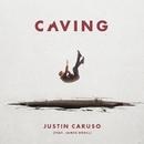 Caving (feat. James Droll)/Justin Caruso