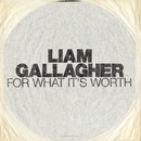 For What It's Worth (Live At Air Studios)/Liam Gallagher