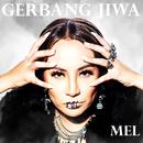 Gerbang Jiwa/Mel