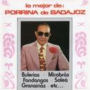 Lo mejor de Porrina de Badajoz/Porrina De Badajoz