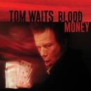 Blood Money (Remastered)/Tom Waits