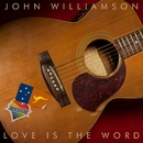 Love is the Word/John Williamson