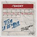 Toda La Semana/Smoky