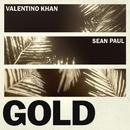 Gold (feat. Sean Paul)/Valentino Khan