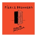 Follow Me Into The Dark/Pierce Brothers