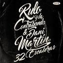 32 escaleras (feat. Dani Martín)/Rulo y la contrabanda