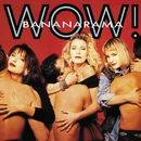 Wow ! (Collector's Edition)/Bananarama
