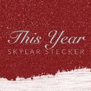 This Year/Skylar Stecker