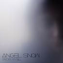 Snow Angel EP/Angel Snow