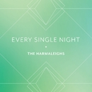 Every Single Night/The Harmaleighs